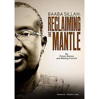 BAABA SILLAH RECLAIMING THE MANTLE by Gomez & Pierre