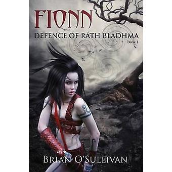 Fionn Defence of Rath Bladhma by OSullivan & Brian a.