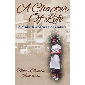 A Chapter Of Life A Midwifes African Adventure by Anderson & Mary Church