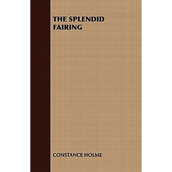 The Splendid Fairing by Constance Holme & Holme