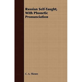 Russian SelfTaught With Phonetic Pronunciation by Thimm & C. A.