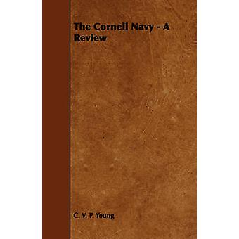 The Cornell Navy  A Review by Young & C. V. P.