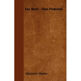 For Rent  One Pedestal by Shuler & Marjorie