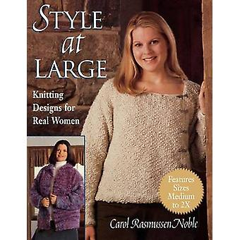 Style at Large  Print on Demand Edition by Noble & Carol Rasmussen