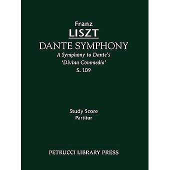 Dante Symphony S. 109  Study score by Liszt & Franz