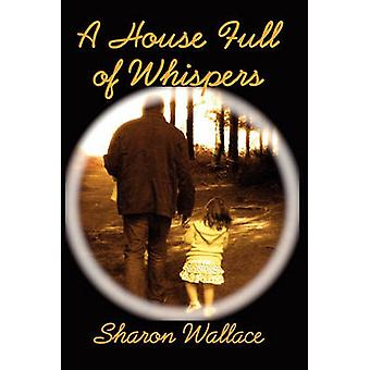 A House Full of Whispers by Wallace & Sharon