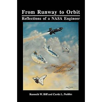 From Runway to Orbit Reflections of a NASA Engineer by Iliff & Kenneth W.
