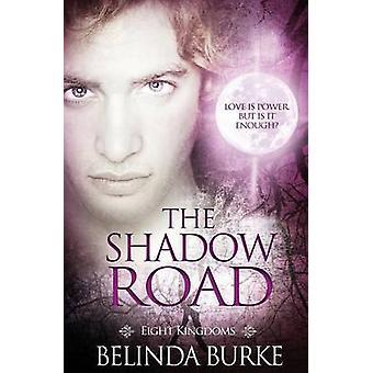 Eight Kingdoms The Shadow Road by Burke & Belinda