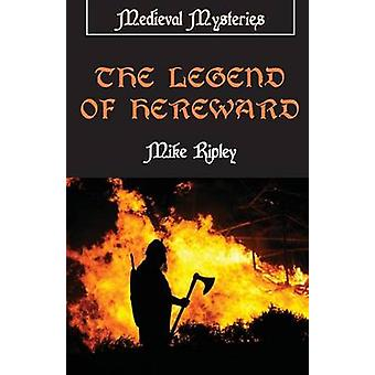 The Legend of Hereward by Ripley & Mike