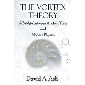 The Vortex Theory by Ash & David A
