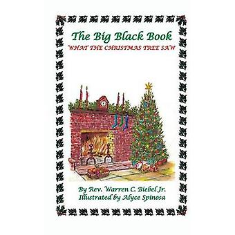 The Big Black Book What the Christmas Tree Saw by Biebel & Jr. & Warren C