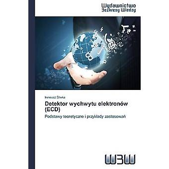 Detektor Wychwytu Elektronow Ecd by Liwka Ireneusz