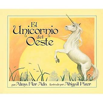 Unicorn of the West Spanish Edition by Ada & Alma Flor