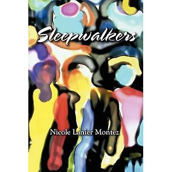 Sleepwalkers by Montez & Nicole Lanier