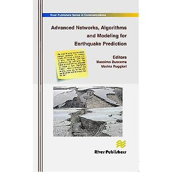 Advanced Networks Algorithms and Modeling for Earthquake Prediction by Buscema & Massimo