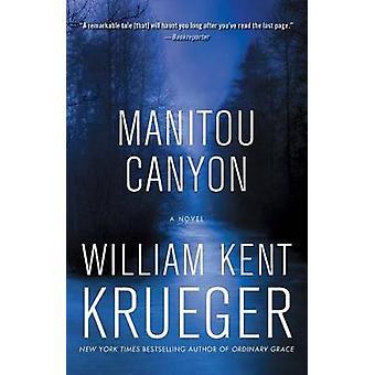 Manitou Canyon - A Novel by William Kent Krueger - 9781476749273 Book