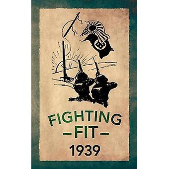 Fighting Fit 1939 by Adam Culling - 9781445638171 Book
