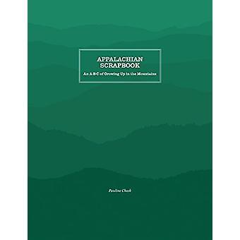 Scrapbook Appalachian - Un A-B-C de Grandir dans les montagnes par Pau