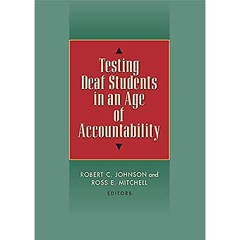 Testing Deaf Students in an Age of Accountability by Robert Johnson -