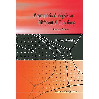 Asymptotic Analysis of Differential Equations (Revised edition) by Ro