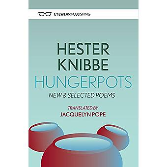 Hungerpots - New and Selected Poems by Hester Knibbe - 9781908998804 B