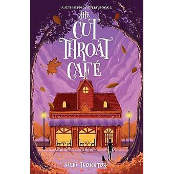 The Cut-Throat Cafe by Nicki Thornton - 9781912626601 Book