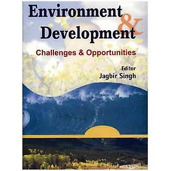 Environment and Development - Challenges and Opportunities by Jagbir S