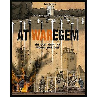 At Waregem - The Last Weeks of World War One by Ivan Petrus - 97894014