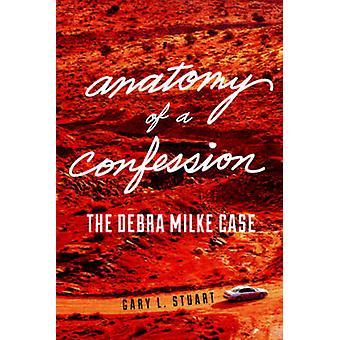 Anatomie einer Beichte - Debra Milke Falles durch Gary L. Stuart - 978