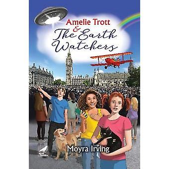Amelie Trott and the Earth Watchers by Moyra Irving - 9786197458947 B