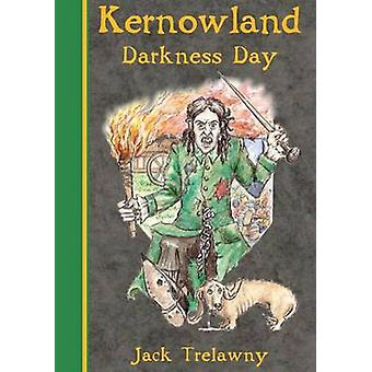 Kernowland 2 Darkness Day by Jack Trelawny & Illustrated by Louise Hackman Hexter