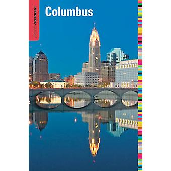 Insiders' Guide to Columbus - Ohio (2nd Revised edition) by Shawnie K