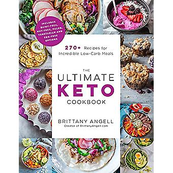 The Ultimate Keto Cookbook - 270+ Recipes for Incredible Low-Carb Meal