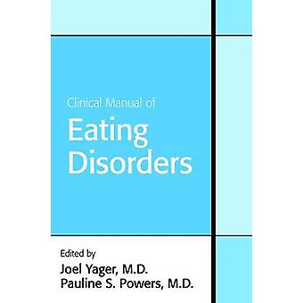 Clinical Manual of Eating Disorders by Joel Yager - 9781585622702 Book