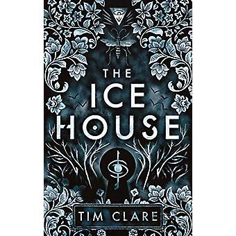 The Ice House by Tim Clare - 9781786894816 Book