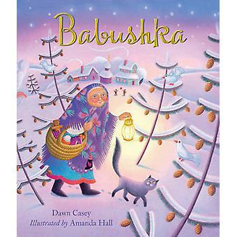 Babushka by Dawn Casey & Illustrated by Amanda Hall