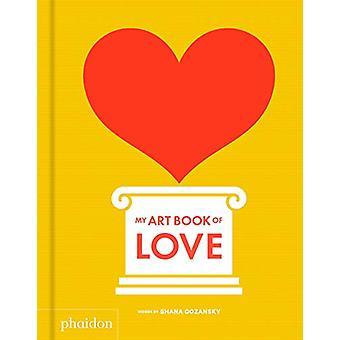 My Art Book of Love de Shana Gozansky - 9780714877181 Livre