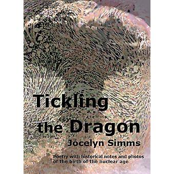 Tickling the Dragon - Poetry with historical notes and photos of the b