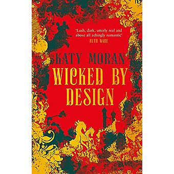 Wicked By Design by Katy Moran - 9781786695383 Book