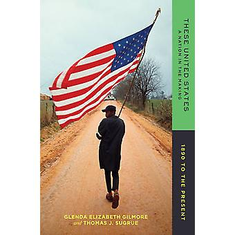 These United States - A Nation in the Making - 1890 to the Present by G