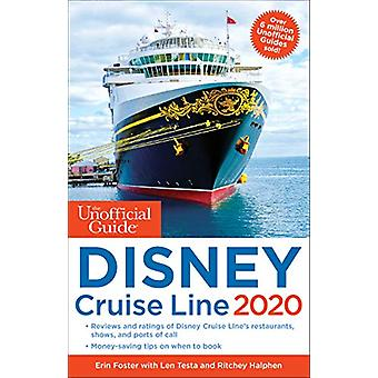 The Unofficial Guide to the Disney Cruise Line 2020 by Erin Foster -