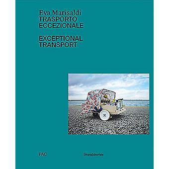 Eva Marisaldi - Exceptional Transport by Diego Sileo - 9788836642151 B