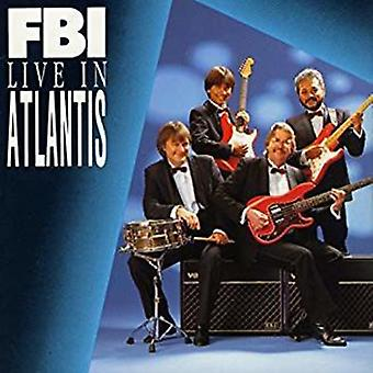 FBI - Live in Atlantis [CD] USA import