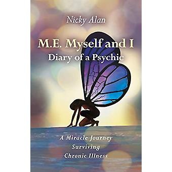 M.E. Myself and I  Diary of a Psychic by Nicky Alan