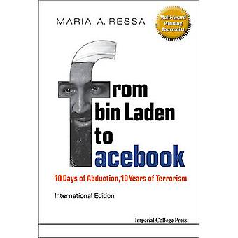 From Bin Laden To Facebook 10 Days Of Abduction 10 Years Of Terrorism by Ressa & Maria A