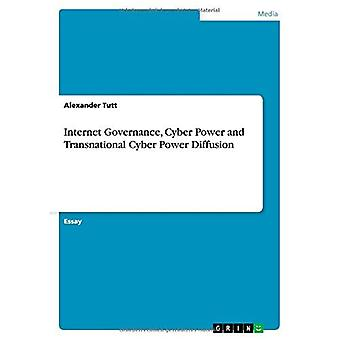 Internet-Governance, Cyber-Power und transnationale Cyber-Power-Diffusion