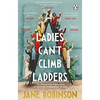 Ladies Cant Climb Ladders by Jane Robinson
