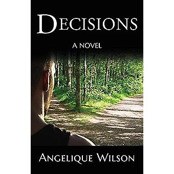 Decisions by Angelique Wilson - 9780578421520 Book