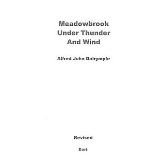 Meadowbrook Under Thunder and Wind (Revised) by Alfred John Dalrymple