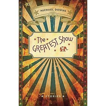 The Greatest Show by Michael Downs - 9780807144527 Book